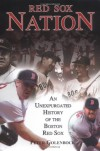 Red Sox Nation: An Unexpurgated History of the Boston Red Sox - Peter Golenbock