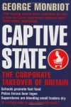 Captive State: The Corporate Takeover of Britain - George Monbiot