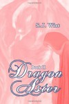 Dragon Aster, Book II - S.J. Wist