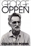 The Collected Poems of George Oppen - George Oppen