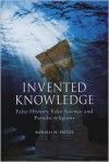 Invented Knowledge: False History, Fake Science and Pseudo-religions - Ronald H. Fritze