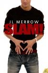Slam! - J.L. Merrow
