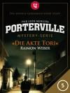 Porterville - Folge 5: Die Akte Tori - Raimon Weber;Ivar Leon Menger