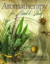 Aromatherapy for Body, Mind & Spirit - David Schiller, Carol Schiller