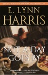 Not a Day Goes By - E. Lynn Harris