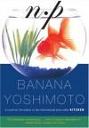 N.P. - Banana Yoshimoto, Ann Sherif