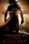 The Blood of Gods  - Conn Iggulden