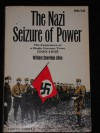 Nazi Seizure of Power the Experience of a Single German Town 1930 1935 - William Sheridan Allen
