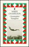 White Chameleon - Christopher Hampton