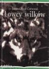 Łowcy wilków - James Oliver Curwood