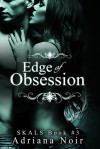 Edge of Obsession - Adriana Noir