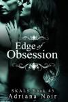 Edge of Obsession - Adriana Noir