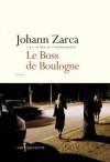 Le boss de Boulogne - ZARCA Johann