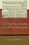 The Dead Sea Scrolls and the New Testament - George J. Brooke