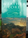 Weather Lore: A Collection of Proverbs, Sayings and Rules Concerning the Weather - Richard Inwards