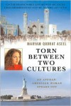 Torn Between Two Cultures: An Afghan-American Woman Speaks Out - Maryam Qudrat Aseel