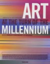 Art at the Turn of the Millennium (Specials) - Lars Bang Larsen;Christoph Blase;Yilmaz Dziewior