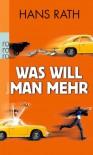 Was will man mehr - Hans Rath