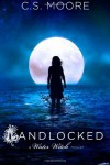 Landlocked - C.S. Moore