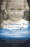 The Flamboya Tree: Memories of a Family's War-Time Courage - Clara Kelly