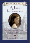 A Time For Courage: The Suffragette Diary of Kathleen Bowen, Washington, D.C. 1917 (Dear America Series) - Kathryn Lasky