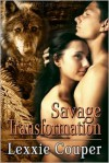 Savage Transformation  - Lexxie Couper