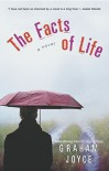 The Facts of Life: A Novel - Graham Joyce