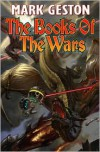 The Books of the Wars - Mark S. Geston