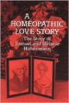 A Homeopathic Love Story: The Story of Samuel and Melanie Hahnemann - Rima Handley