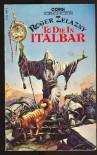 To Die in Italbar - ROGER ZELAZNY