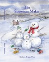 The Snowman Maker - Barbara Briggs Ward