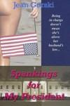 Spankings for My President - Jean Gorski