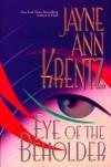 Eye Of The Beholder - Jayne Ann Krentz