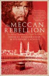 The Meccan Rebellion: The Story of Juhayman al-'Utaybi Revisited - Thomas Hegghammer, Stéphane Lacroix