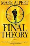 Final Theory: A Novel - Mark Alpert