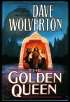 The Golden Queen - Dave Wolverton