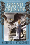 The Grand Crusade (The DragonCrown War Cycle, #3) - Michael A. Stackpole