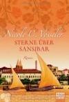 Sterne über Sansibar: Roman - Nicole C. Vosseler