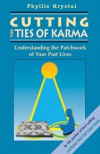 Cutting the Ties of Karma - Phyllis Krystal