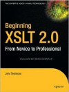 Beginning XSLT 2.0: From Novice to Professional - Jeni Tennison