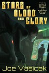 Stars of Blood and Glory - Joe Vasicek