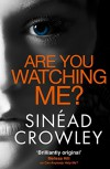 Are You Watching Me? - Sinéad Crowley