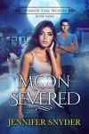 Moon Severed (Mirror Lake Wolves #3) - Jennifer Snyder