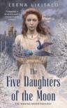 The Five Daughters of the Moon - Leena Likitalo