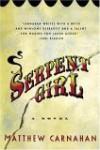 Serpent Girl: A Novel - Matthew Carnahan