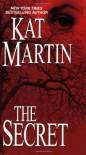The Secret - Kat Martin