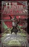 The Hunter Awakens (The Morus Chronicles) - J.R. Roper