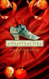 Unnatural Fire --Signed-- - FIDELIS MORGAN