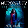 Aurora Sky: Vampire Hunter, Book 1 - Em Eldridge, Nikki Jefford, Nikki Jefford