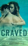 Craved: A Chosen Ones Novel - Nia Davenport